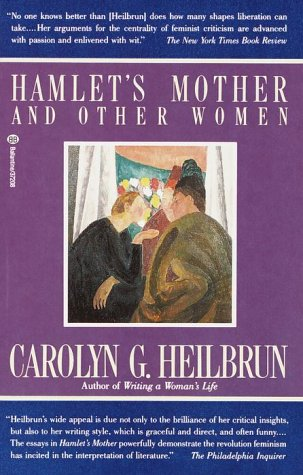 Hamlet's Mother and Other Women: Heilbrun, Carolyn G.