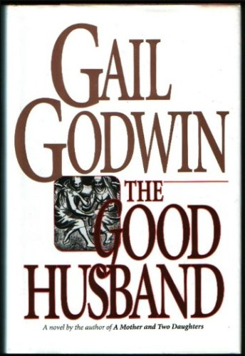The GOOD HUSBAND - a Novel (*autographed*): Godwin, Gail