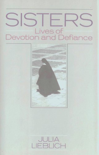 9780345372994: Sisters: Lives of Devotion and Defiance