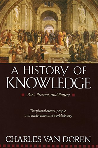 9780345373168: A History of Knowledge: Past, Present, and Future