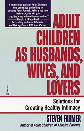 Adult Children As Husbands, Wives, and Lovers: A Solutions Book
