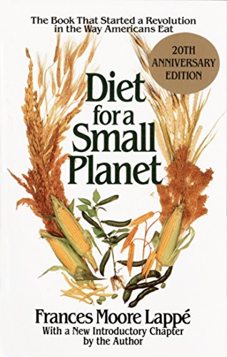 Diet for a Small Planet: The Book That Started a Revolution in the Way Americans Eat