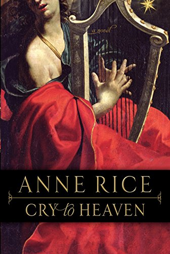 Cry to Heaven: Rice, Anne