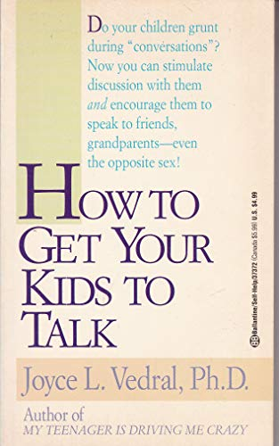 9780345373724: How to Get Your Kids to Talk: The Question Game for Young Adults