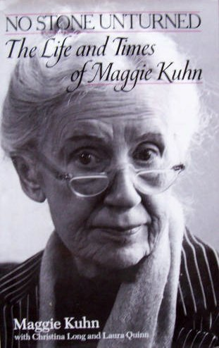 9780345373731: No Stone Unturned: The Life and Times of Maggie Kuhn