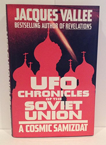 UFO Chronicles of the Soviet Union: A: Jacques Vallee