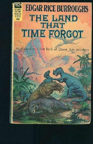 The Land That Time Forgot: Burroughs, Edgar Rice