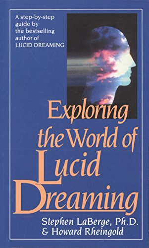 EXPLORING THE WORLD OF LUCID DREAMING (reprint)