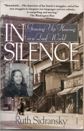 In Silence: Growing Up Hearing in a: Sidransky, Ruth