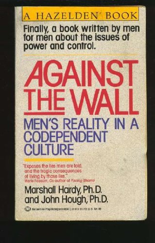 Against the Wall: Men's Reality in a: John Hough Ph.D.