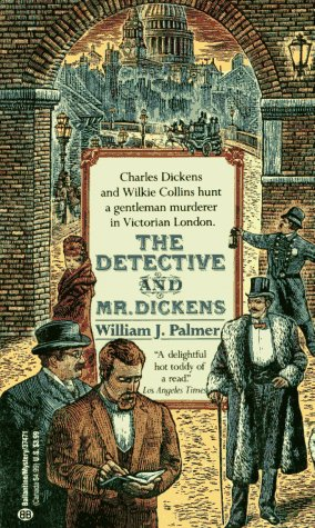 9780345374714: The Detective and Mr. Dickens: Being an Account of the Macbeth Murders and the Strange Events Surrounding Them