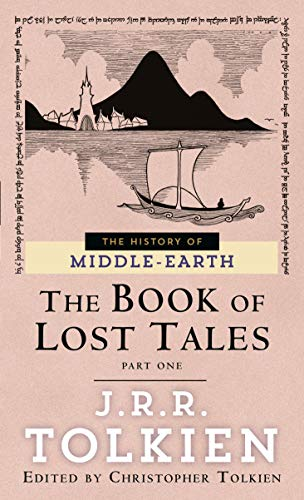 The Book of Lost Tales, 1.: The extraordinary history of Middle-earth.: Tolkien, John Ronald Reuel