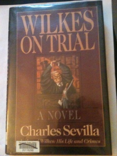 Wilkes on Trial: Sevilla, Charles