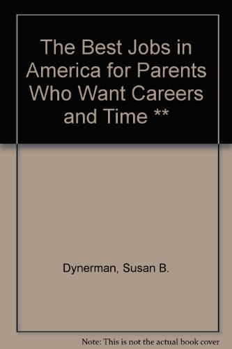 9780345376534: The Best Jobs in America for Parents Who Want Careers and Time **