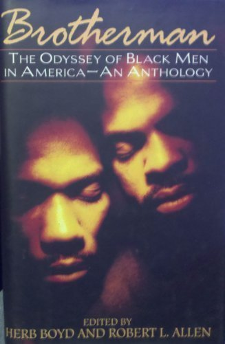 Brotherman: The Odyssey of Black Men in America -- An Anthology (0345376706) by Boyd, Herb