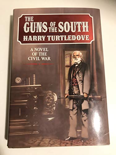 The Guns of the South: A Novel of the Civil War: Turtledove, Harry