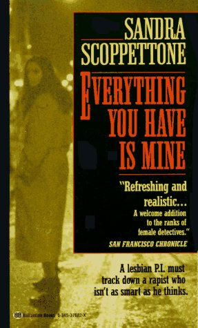 Everything You Have Is Mine: Scoppettone, Sandra