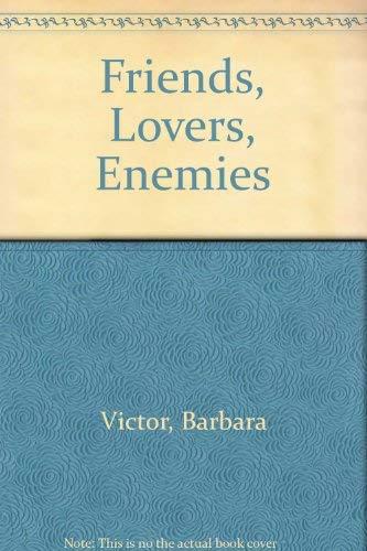 9780345377203: Friends, Lovers, Enemies