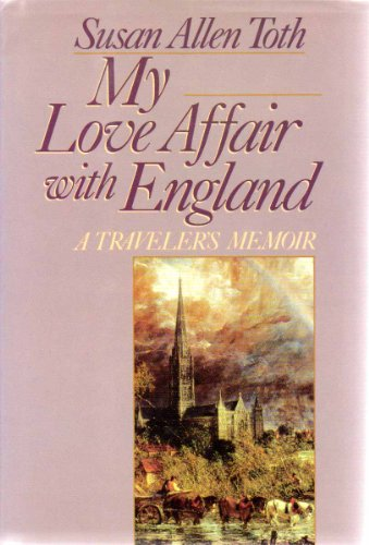 My Love Affair with England: A Traveler's Memoir (0345377257) by Toth, Susan Allen