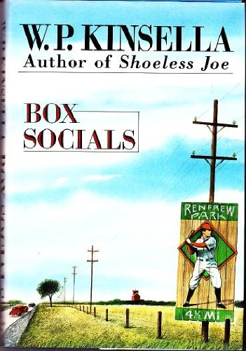 Box Socials- Third Novel by the Author: Kinsella, W.P.