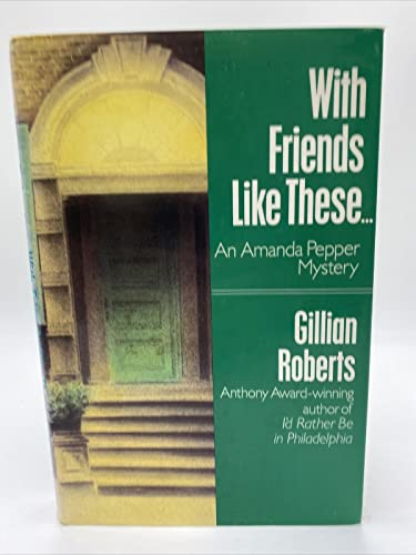 9780345377838: With Friends Like These...: An Amanda Pepper Mystery