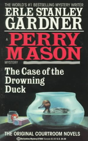 The Case of the Drowning Duck: Gardner, Erle Stanley