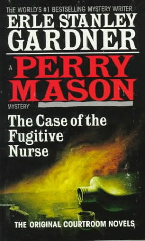 The Case of the Fugitive Nurse: Gardner, Earle Stanley
