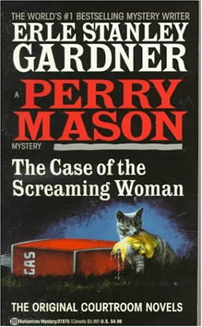 The Case of the Screaming Woman: Erle Stanley Gardner