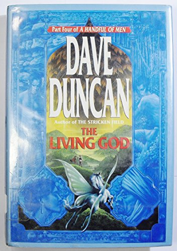 The Living God (A Handful of Men, Part 4): Duncan, Dave