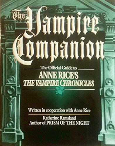 9780345379221: The Vampire Companion: The Official Guide to Anne Rice's the Vampire Chronicles