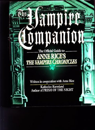 Vampire Companion, The: The Official Guide to Anne Rice's The Vampire Chronicles