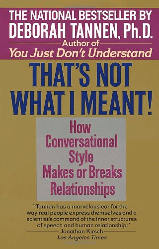 but what do you mean by deborah tannen essay Transcript of but what do you mean but what do you mean by stephanie, kaelyn, nicole, & joey  deborah tannen-masters in english literature ma & phd in linguistics  was the essay a strong or weak essay full transcript more presentations by joey helm.