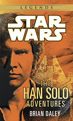 9780345379801: The Han Solo Adventures: Han Solo at Stars' End / Han Solo's Revenge / Han Solo and the Lost Legacy (A Del Rey book)