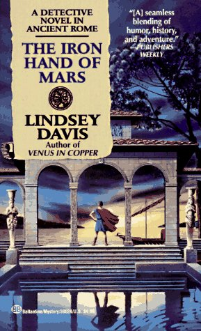 The Iron Hand of Mars: A Marcus: Lindsey Davis