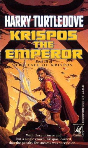Krispos the Emperor (The Tale of Krispos,: Harry Turtledove