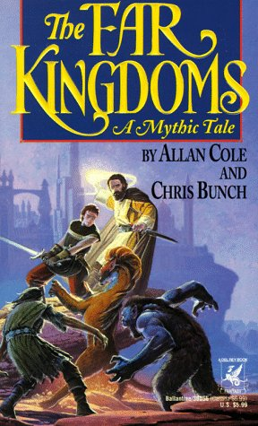 The Far Kingdoms (Anteros, Book 1) (0345380568) by Allan Cole; Chris Bunch