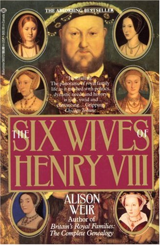 9780345380722: The Six Wives of Henry VIII
