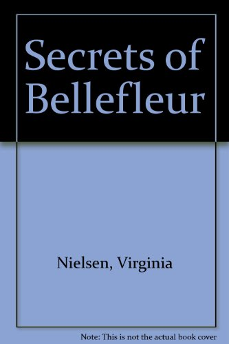 Secrets of Bellefleur (0345381149) by Virginia Nielsen