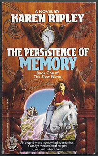 The Persistence of Memory (The Slow World, Book 1): Ripley, Karen