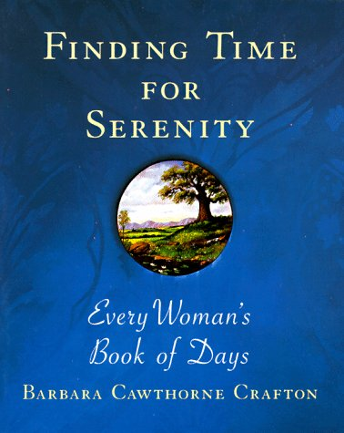 Finding Time for Serenity: Crafton, Barbara Cawthorne