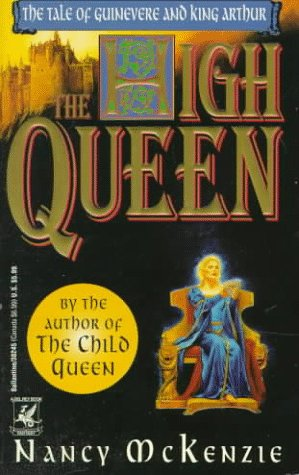 9780345382450: The High Queen: The Tale of Guinevere and King Arthur Continues