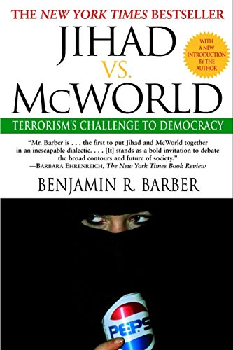 9780345383044: Jihad vs. McWorld: Terrorism's Challenge to Democracy: How Globalism and Tribalism Are RE Shaping the World