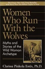 9780345383211: Women Who Run with the Wolves: Myths and stories of the wild woman archetype