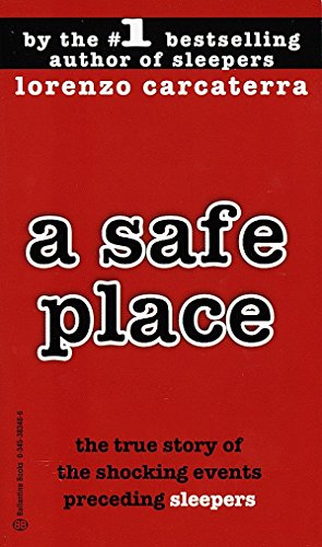 9780345383488: A Safe Place: The True Story of a Father,a Son,a Murder