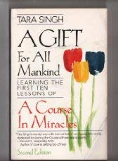 A Gift for All Mankind: Learning the: Singh, Tara