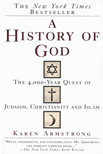 9780345384560: A History of God: The 4,000-Year Quest of Judaism, Christianity and Islam