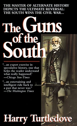 The Guns of the South: Turtledove, Harry