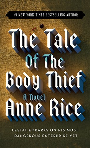 9780345384751: The Tale of the Body Thief (Vampire Chronicles)