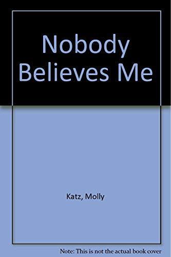 9780345384980: Nobody Believes Me