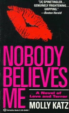 9780345384997: Nobody Believes Me